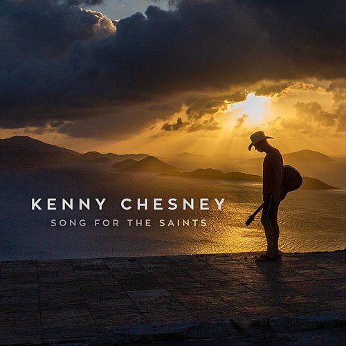 Kenny Chesney - Song For The Saints - Single