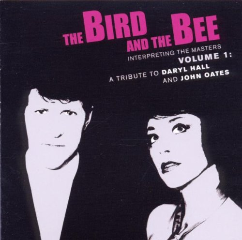 The Bird And The Bee - Interpreting the Masters Volume 1: A Tribute To Daryl Hall and John Oates [Limited Edition LP]