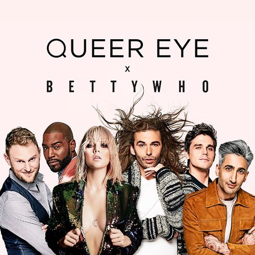 "Betty Who - All Things (From ""Queer Eye"") - Single"