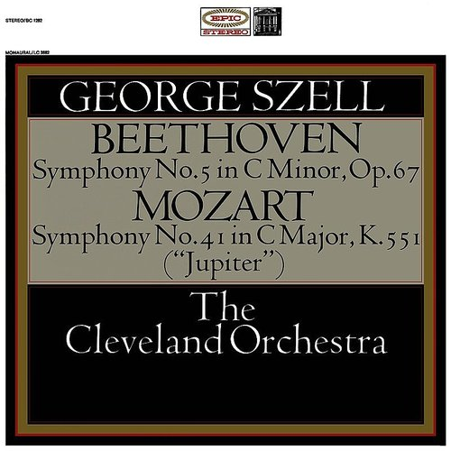 GEORGE SZELL - Symphony No. 5 In C Minor, Op. 67: Beethoven: Symphony No. 5, Op. 67 - Mozart: Symphony No. 41, K. 551 (Remastered)