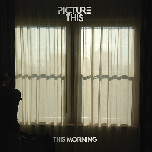 Picture This - This Morning - Single