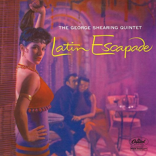 George Shearing - Latin Escapade (The George Shearing Quintet)