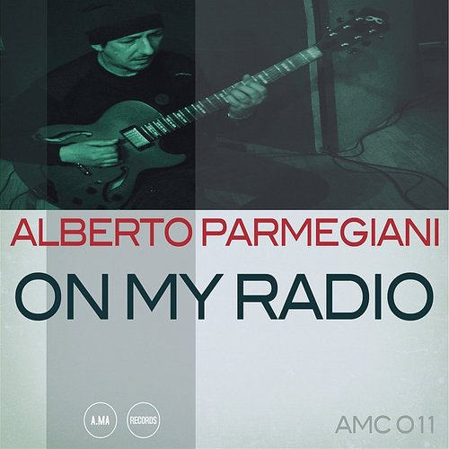 Alberto Parmegiani - On My Radio (Ita)