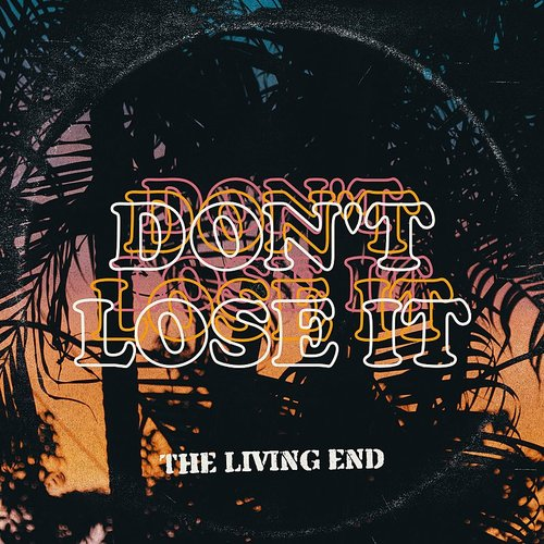 The Living End - Don't Lose It - Single