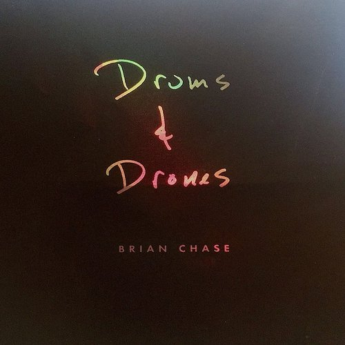 Brian Chase - Drums And Drones: Decade, Vol. 1 Of 3