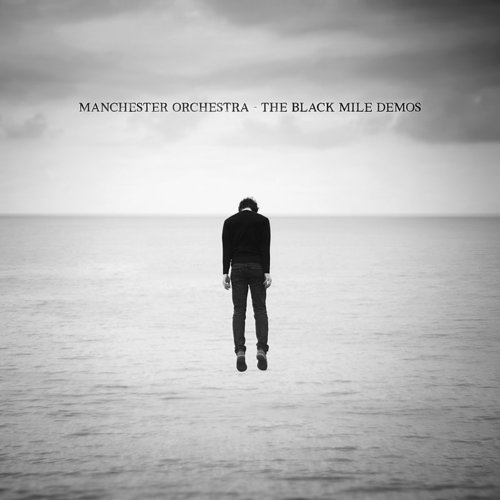 Manchester Orchestra - The Black Mile Demos