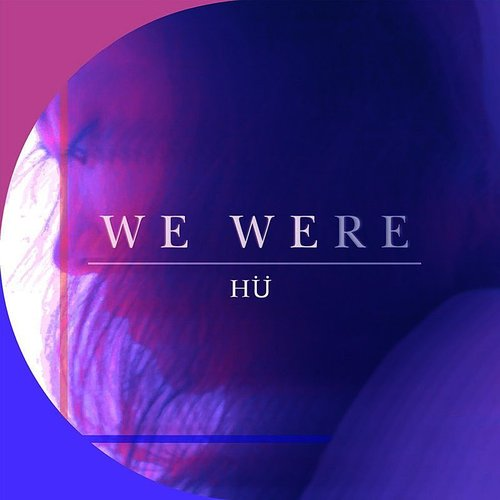 Hu - We Were - Single