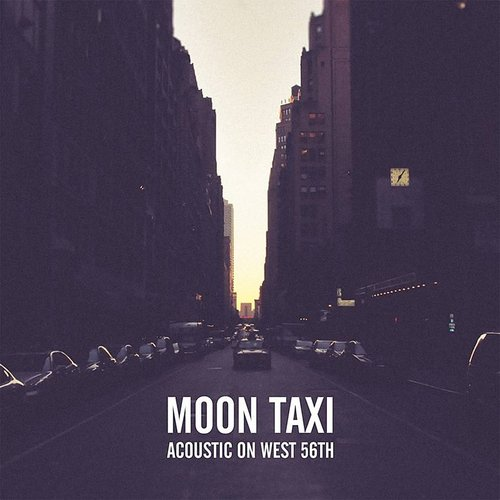 Moon Taxi - Acoustic On West 56th (Live & Unplugged)