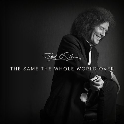 Gilbert O'Sullivan - The Same The Whole World Over - Single