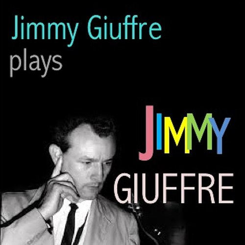 Jimmy Giuffre - Jimmy Giuffre Plays Jimmy Giuffre