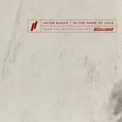 Jacob Banks - In The Name Of Love (From The Motion Picture The Equalizer 2) - Single