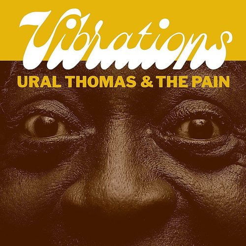 Ural Thomas And The Pain - Vibrations - Single