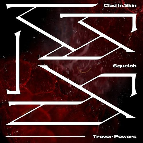 Trevor Powers - Clad In Skin / Squelch - Single