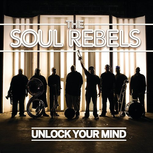 Soul Rebels - Unlock Your Mind