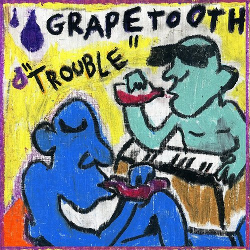 Grapetooth - Trouble - Single
