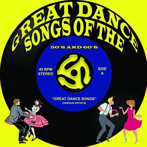 Various Artists - Great Dance Songs of the 50's & 60's