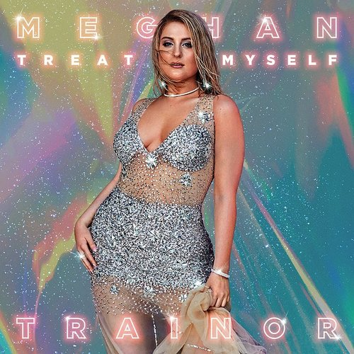 Meghan Trainor - Treat Myself - Single