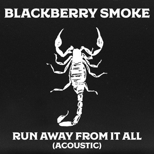 Blackberry Smoke - Run Away From It All (Acoustic) - Single