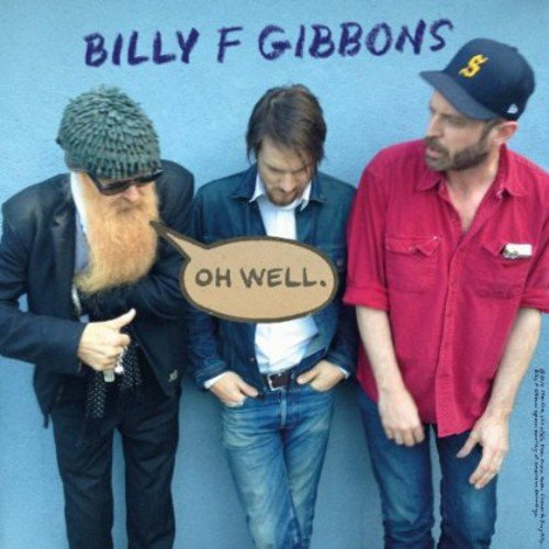 Billy F Gibbons - Oh Well B/W Storms [Import Vinyl Single]