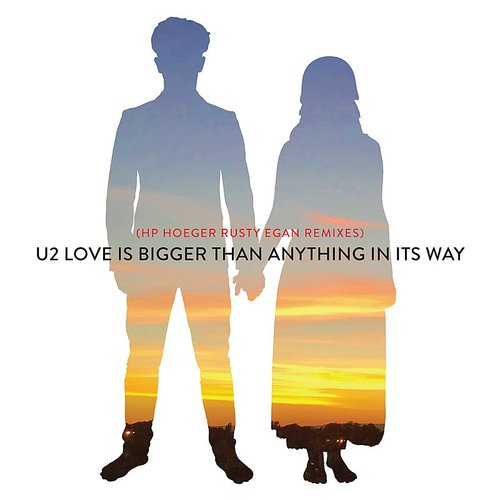 U2 - Love Is Bigger Than Anything In Its Way (Hp. Hoeger Rusty Egan Remixes) - Single