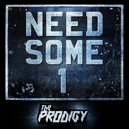 The Prodigy - Need Some1 - Single