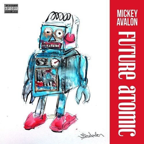 Mickey Avalon - Future Atomic