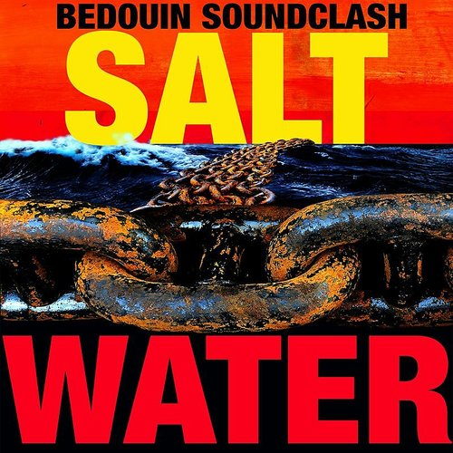 Bedouin Soundclash - Salt-Water - Single