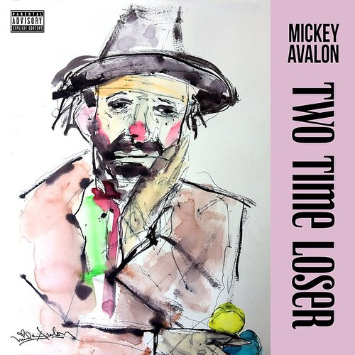 Mickey Avalon - Two Time Loser