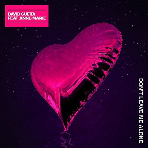 David Guetta - Don't Leave Me Alone (Feat. Anne-Marie) - Single