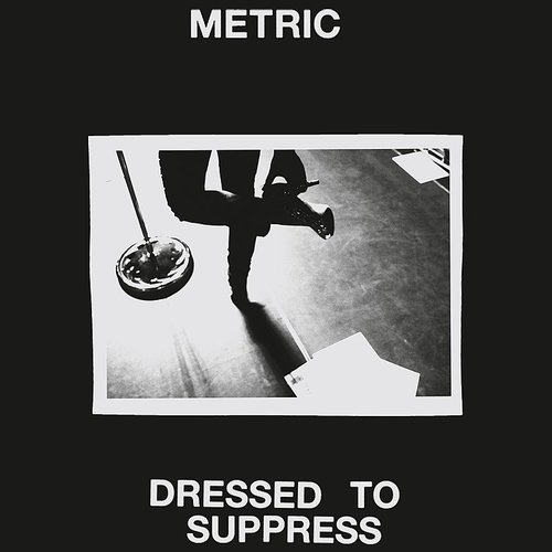 Metric - Dressed To Suppress - Single