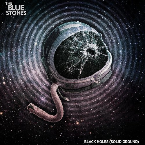 The Blue Stones - Black Holes (Solid Ground) - Single