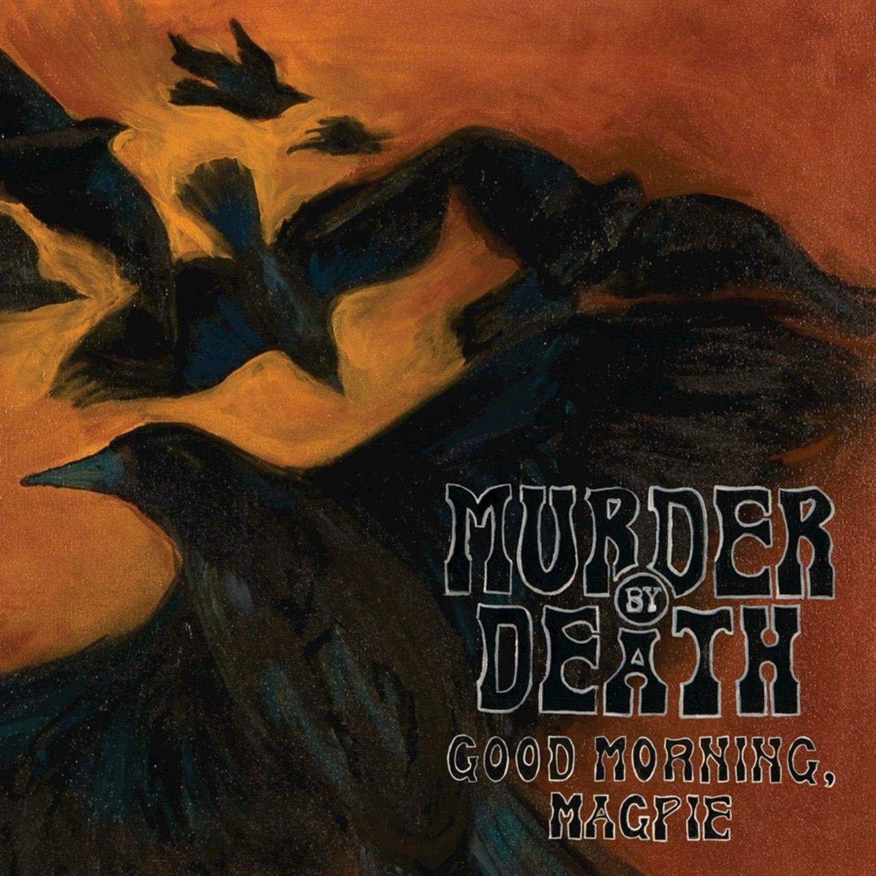 Murder By Death - Good Morning Magpie [LP]