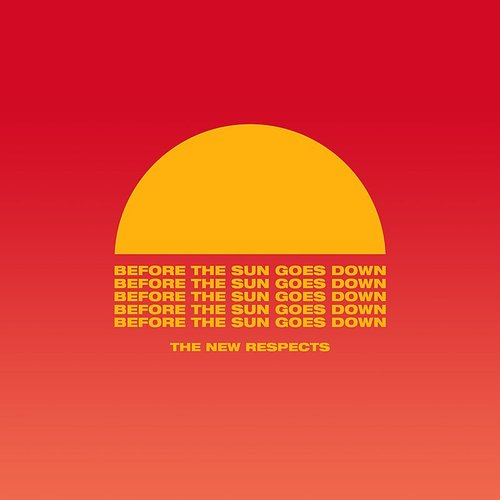 The New Respects - Before The Sun Goes Down - Single