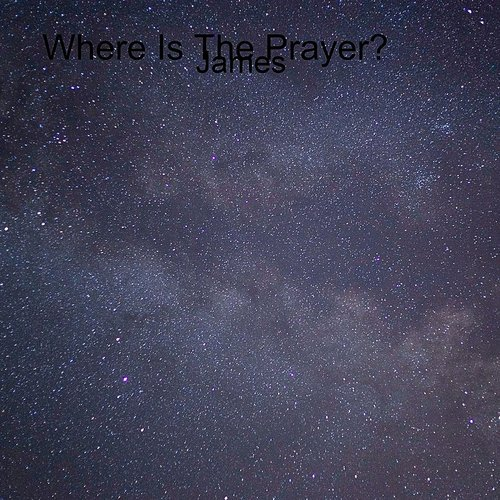James - Where Is The Prayer? - Single