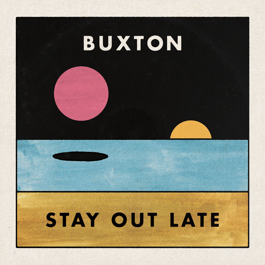 Buxton - Stay Out Late [LP]