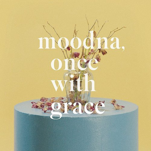 Gus Dapperton - Moodna, Once With Grace - Single