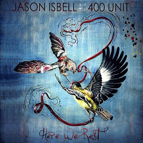 Jason Isbell And The 400 Unit - Here We Rest [LP]