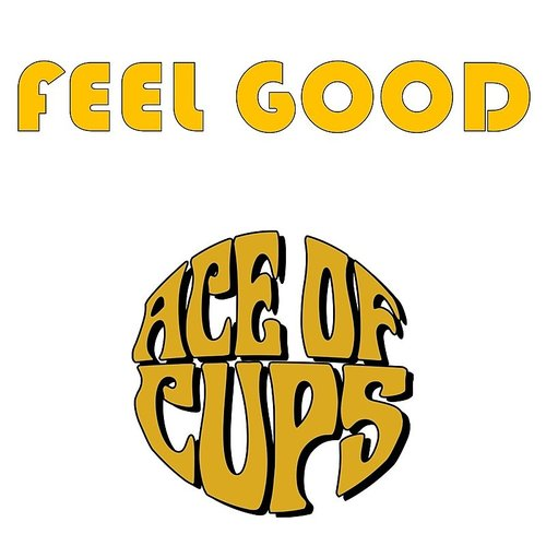 Ace Of Cups - Feel Good - Single