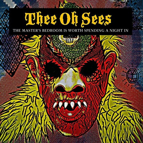 Thee Oh Sees - The Master's Bedroom Is Worth Spending A Night In [LP]