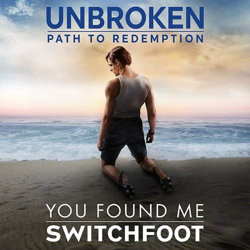 Switchfoot - You Found Me (Unbroken: Path To Redemption) - Single