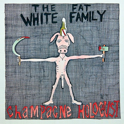 Fat White Family - Champagne Holocaust (Ylw) (Uk)