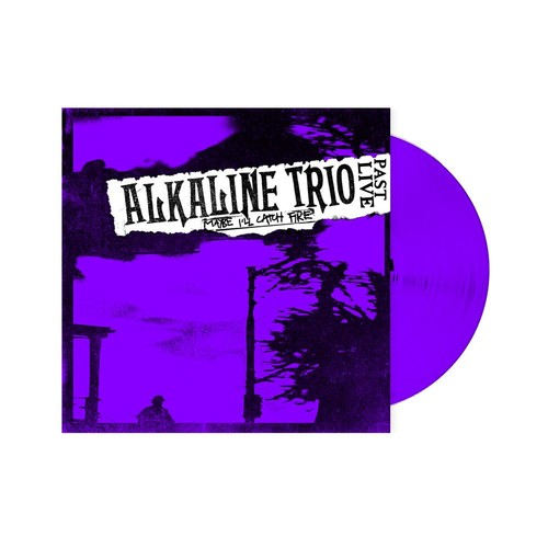 Alkaline Trio - Maybe I'll Catch Fire: Past Live [Limited Edition LP]