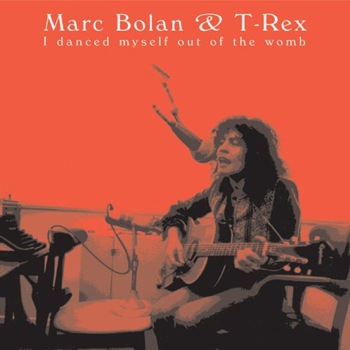 Marc Bolan & T-Rex - I Danced Myself Out Of The Womb