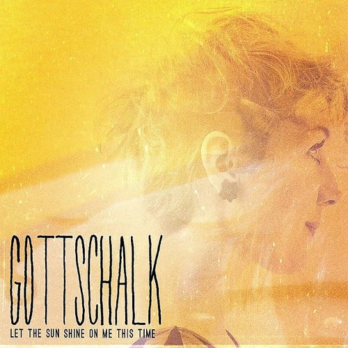 Gottschalk - Let The Sun Shine On Me This Time