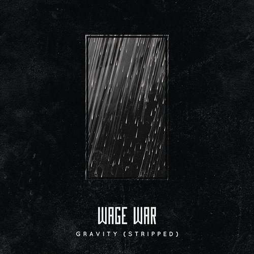 Wage War - Gravity (Stripped) - Single