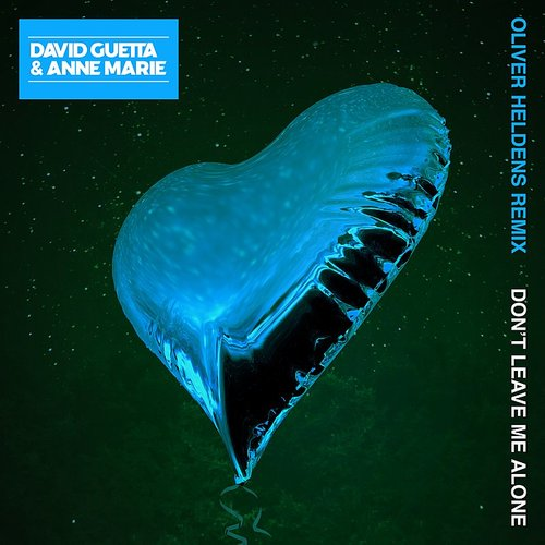 David Guetta - Don't Leave Me Alone (Feat. Anne-Marie) [Oliver Heldens Remix] - Single