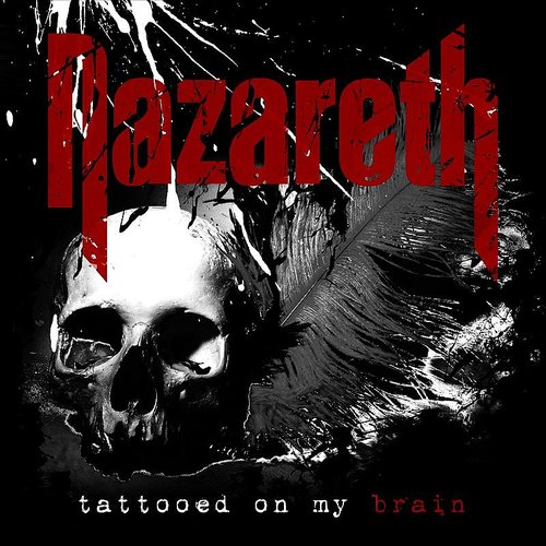 Nazareth - Tattooed On My Brain - Single