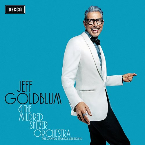 Jeff Goldblum & The Mildred Snitzer Orchestra - My Baby Just Cares For Me (Live) - Single
