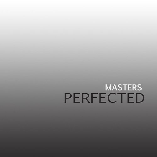 Masters - Perfected