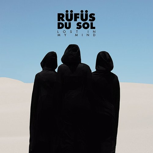Rufus Du Sol - Lost In My Mind - Single